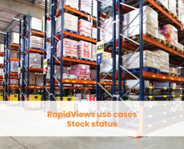 RapidViews use cases - stock statut